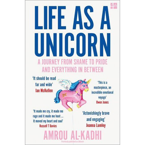 Life as a Unicorn: A Journey from Shame to Pride and Everything in Between - by  Amrou Al-Kadhi (Paperback) - image 1 of 1