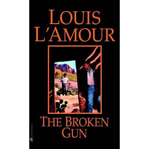 The Broken Gun - by  Louis L'Amour (Paperback) - image 1 of 1