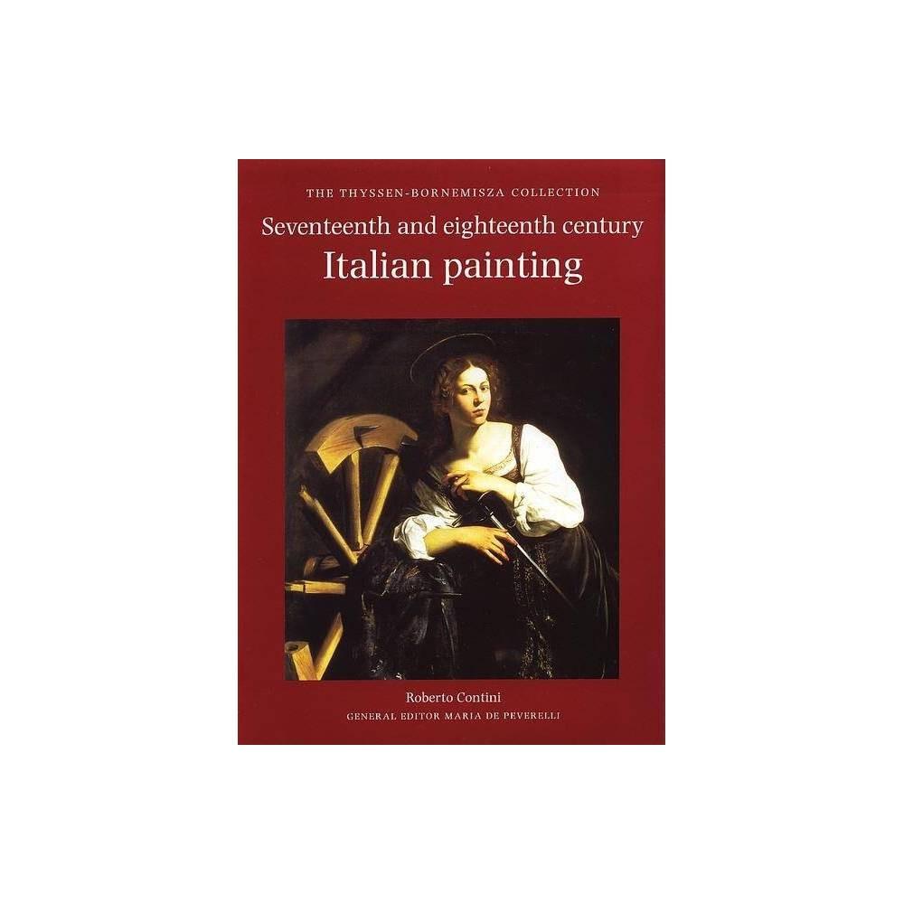 Seventeenth- And Eighteenth-Century Italian Painting - (Thyssen-Bornemisza Collection) (Hardcover)