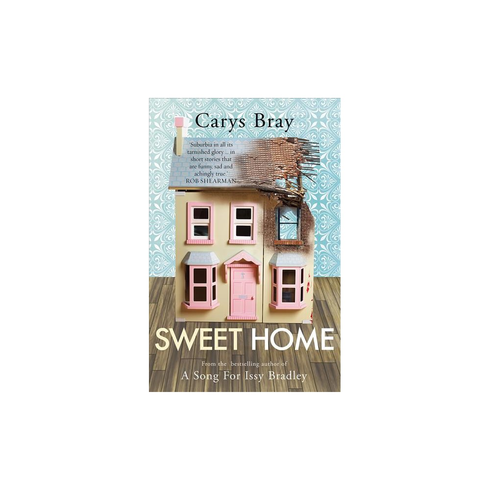 Sweet Home - by Carys Bray (Paperback)