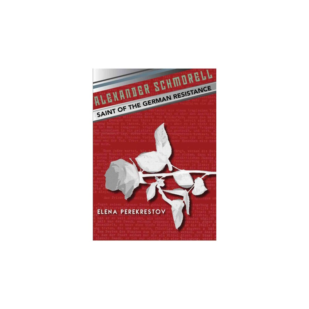 Alexander Schmorell : Saint of the German Resistance (Paperback) (Elena Perekrestov)