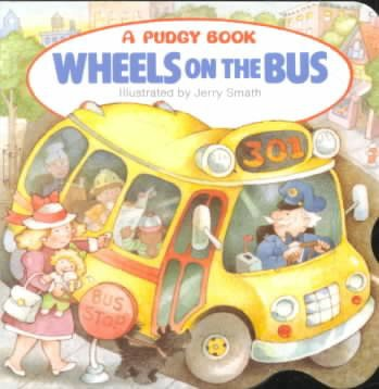 Wheels on the Bus - (Pudgy Board Book)by Jerry Smith (Hardcover)