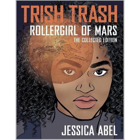 Trish Trash - (Trish Trash Graphic Novels) by  Jessica Abel (Paperback) - image 1 of 1