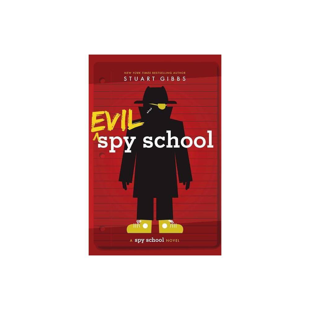 Evil Spy School - by Stuart Gibbs (Hardcover) Price