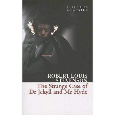 The Strange Case of Dr Jekyll and Mr Hyde - (Collins Classics) by  Robert Louis Stevenson (Paperback)