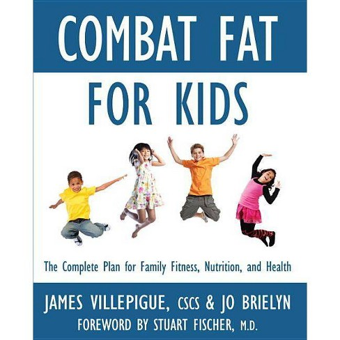 Combat Fat for Kids - by  James Villepigue & Jo Brielyn (Paperback) - image 1 of 1