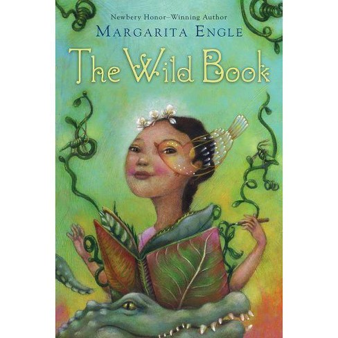The Wild Book - by  Margarita Engle (Paperback) - image 1 of 1