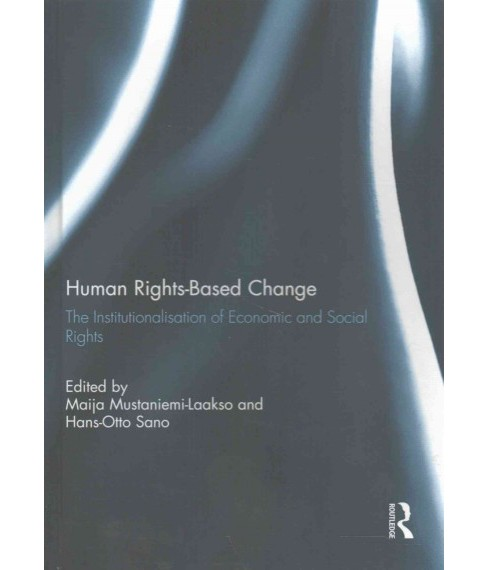 Human Rights-based Change : The Institutionalisation of Economic and Social Rights (Hardcover) - image 1 of 1