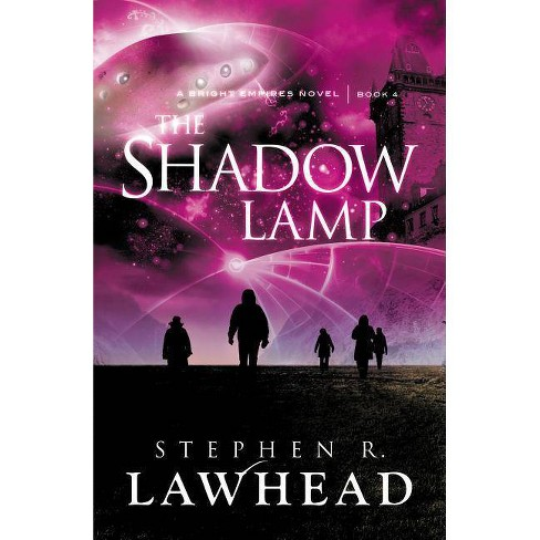 The Shadow Lamp - (Bright Empires) by  Stephen Lawhead (Paperback) - image 1 of 1