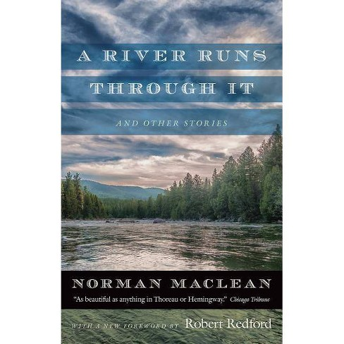 A River Runs Through It and Other Stories - by  Norman MacLean (Paperback) - image 1 of 1