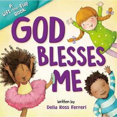God Blesses Me - by  Della Ross Ferreri (Board Book)