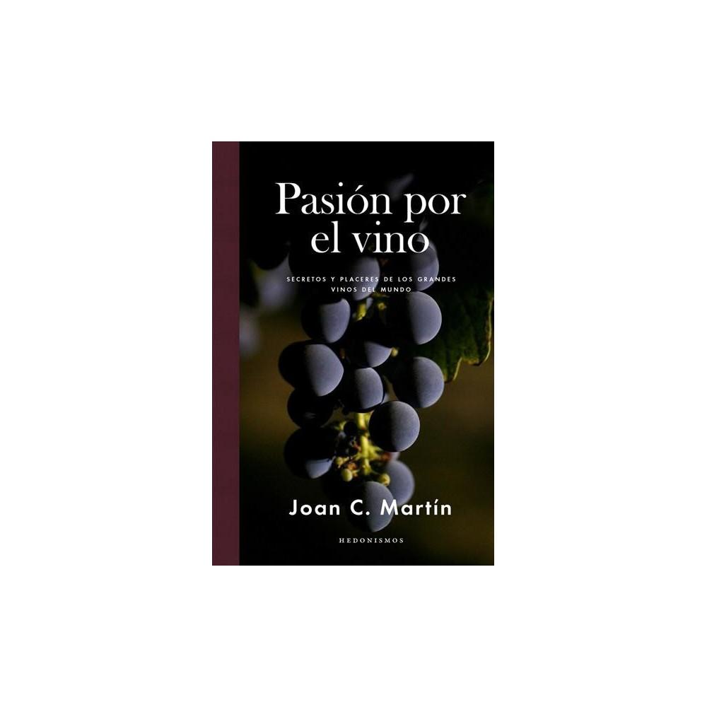 Pasion por el vino / Passion for Wine : Secretos y placeres de los grandes vinos del mundo / Secrets and