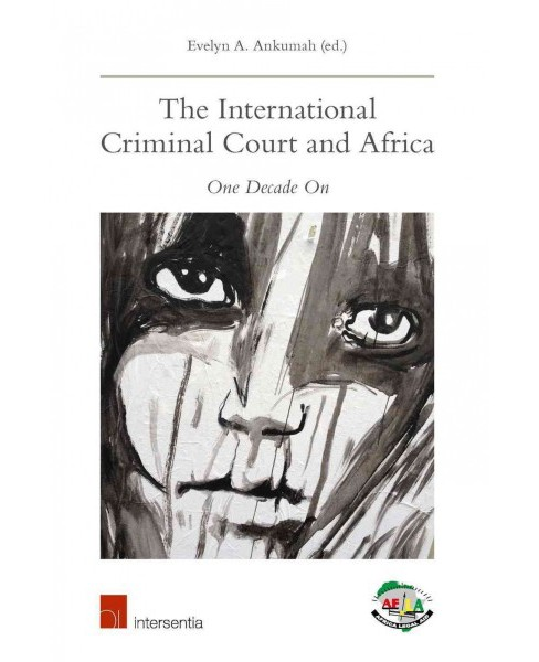 International Criminal Court and Africa : One Decade On (Paperback) - image 1 of 1