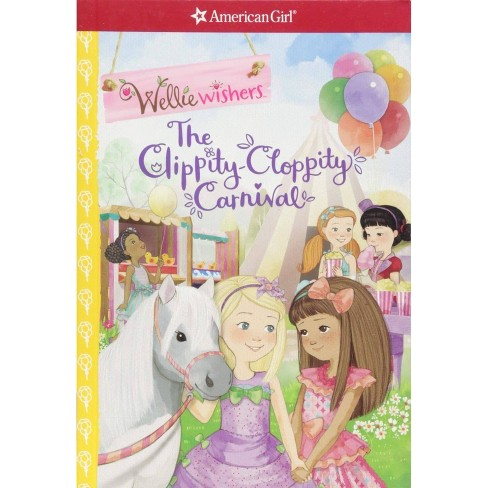 Clippity-Cloppity Carnival -  (Wellie Wishers) by Valerie Tripp (Paperback) - image 1 of 1