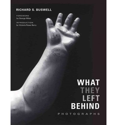 What They Left Behind : Photographs (Hardcover) - image 1 of 1