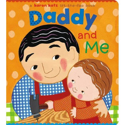 Daddy and Me - by Karen Katz (Board Book)