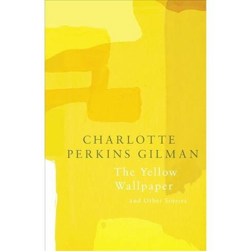 Yellow Wallpaper - Reprint (Legend Classics) by Charlotte Perkins Gilman (Paperback)