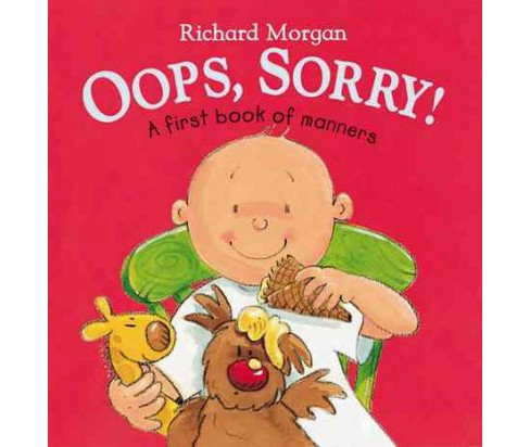 Oops, Sorry : A First Book of Manners (Paperback) (Richard Morgan) - image 1 of 1