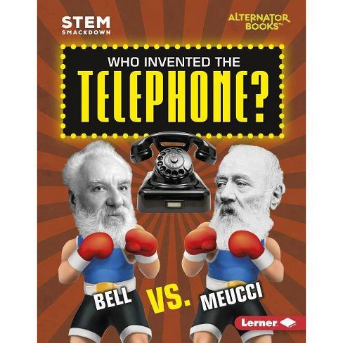 Who Invented the Telephone? - (Stem Smackdown (Alternator Books (R) )) by  Susan E Hamen (Hardcover) - image 1 of 1