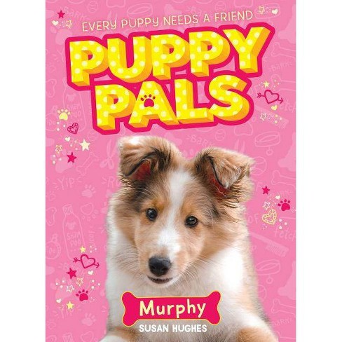Murphy - (Puppy Pals) by  Susan Hughes (Paperback) - image 1 of 1