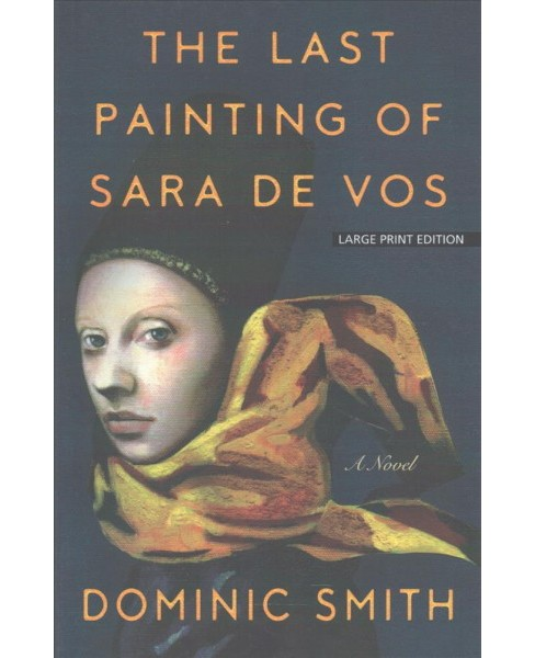 Last Painting of Sara De Vos (Paperback) (Dominic Smith) - image 1 of 1