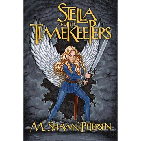 Stella and the Timekeepers - by  M Shawn Petersen (Paperback) - image 1 of 1