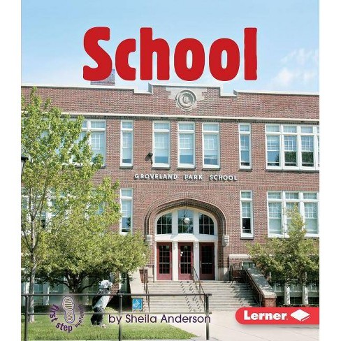 School - (First Step Nonfiction -- Community Buildings) by  Sheila Anderson (Paperback) - image 1 of 1