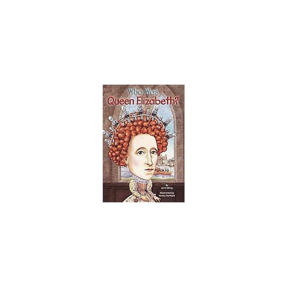 Who Was Queen Elizabeth? (Paperback) (June Eding)