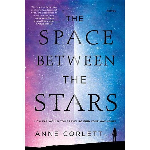The Space Between the Stars - by  Anne Corlett (Paperback) - image 1 of 1