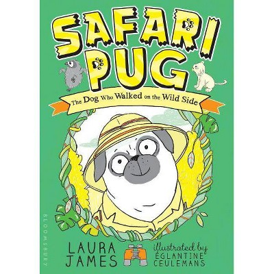 Safari Pug - (Adventures of Pug) by  Laura James (Paperback)