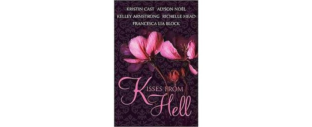 Baker Kisses from Hell (Paperback) (Kristin Cast & Alyson Noel & Kelley Armstrong & Richelle Mead & Francesca