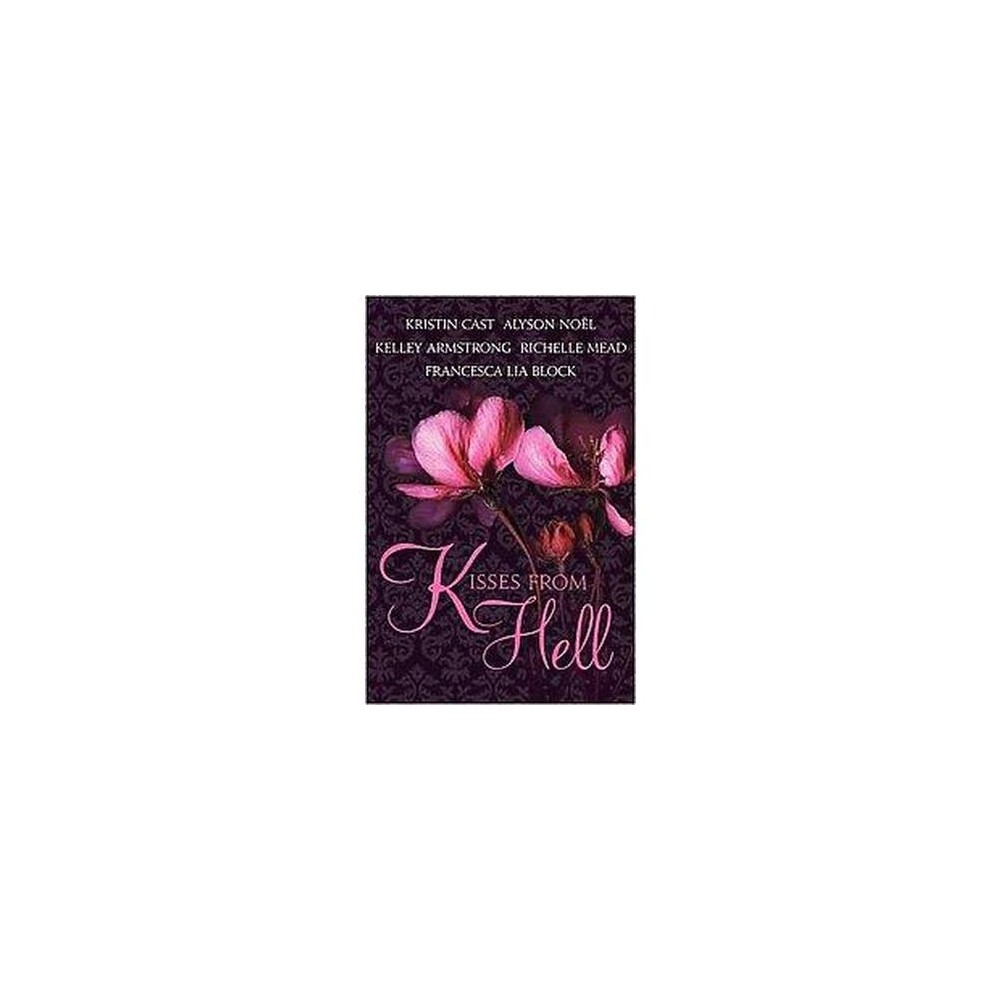 Kisses from Hell (Paperback) (Kristin Cast & Alyson Noel & Kelley Armstrong & Richelle Mead & Francesca