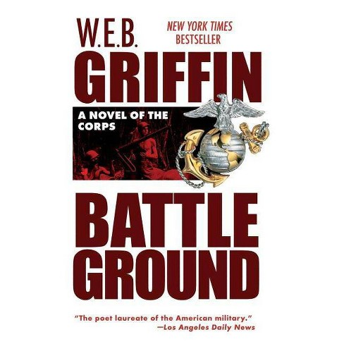 Battleground - (Corps (Paperback)) by  W E B Griffin (Paperback) - image 1 of 1
