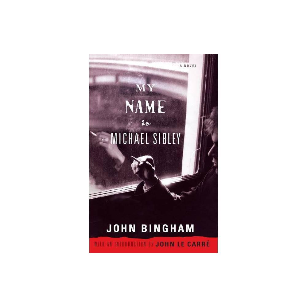 My Name Is Michael Sibley By John Bingham John Le Carre Paperback