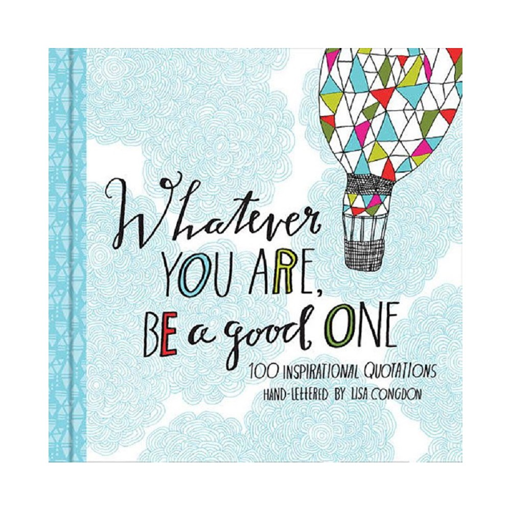 Image of Whatever You Are, Be a Good One (Hardcover)