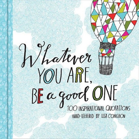 Whatever You Are, Be a Good One (Hardcover) - image 1 of 1