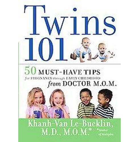 Twins 101 : 50 Must-Have Tips for Pregnancy Through Early Childhood from Doctor M.O.M. (Paperback) - image 1 of 1