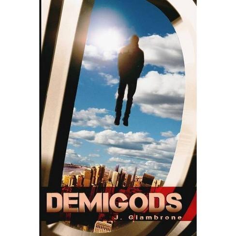 Demigods - by  J Giambrone (Paperback) - image 1 of 1