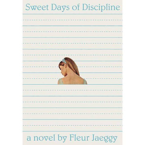 Sweet Days of Discipline - by  Fleur Jaeggy (Paperback) - image 1 of 1