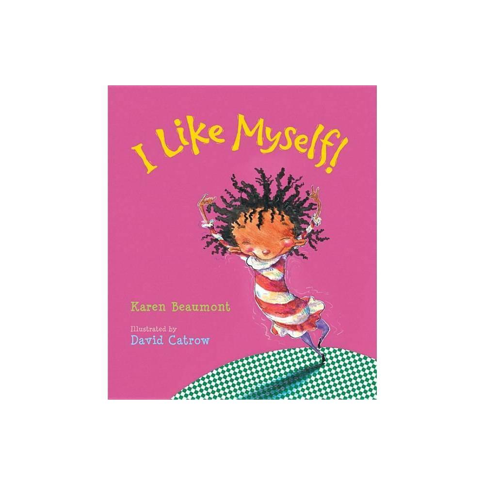 I Like Myself By Karen Beaumont Board Book