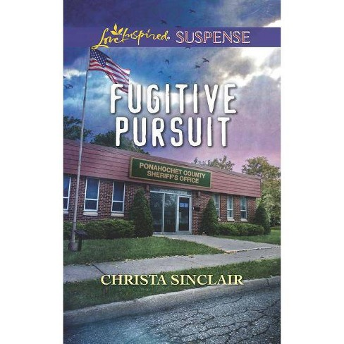 Fugitive Pursuit - by  Christa Sinclair (Paperback) - image 1 of 1