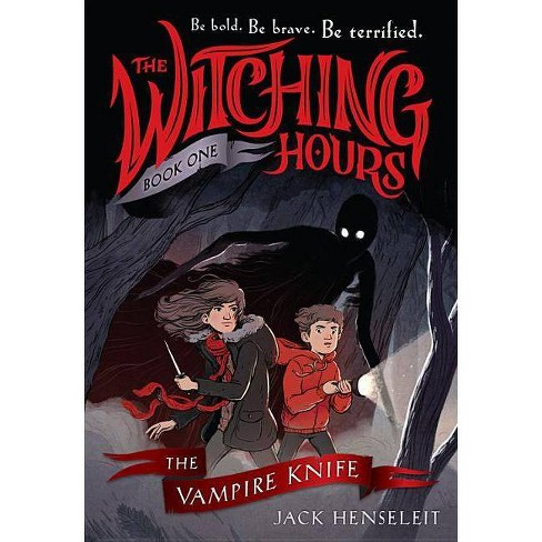 The Witching Hours: The Vampire Knife - by  Jack Henseleit (Hardcover) - image 1 of 1