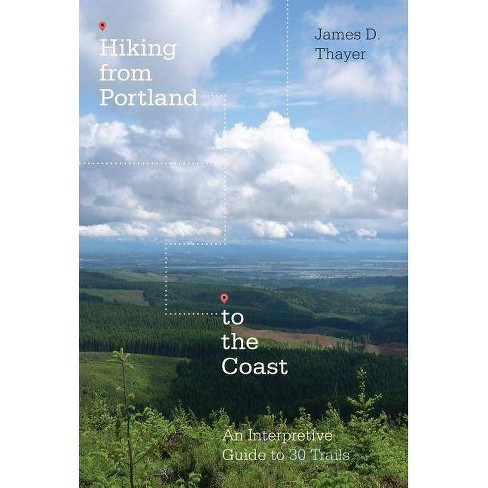 Hiking from Portland to the Coast - by  James D Thayer (Paperback) - image 1 of 1