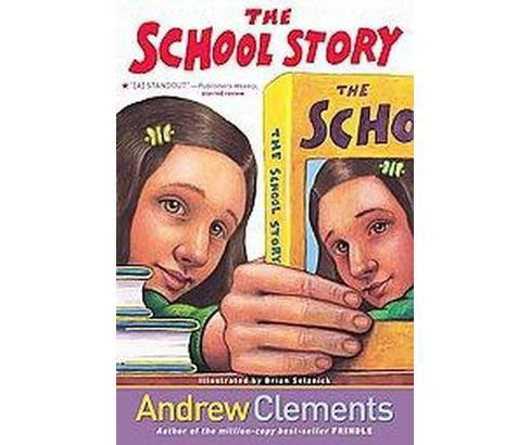 School Story (Reprint) (Paperback) (Andrew Clements) - image 1 of 1