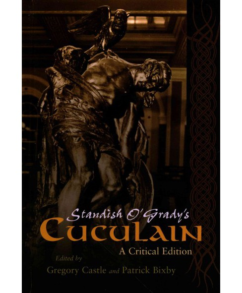 Standish O'Grady's Cuculain (Critical) (Hardcover) - image 1 of 1