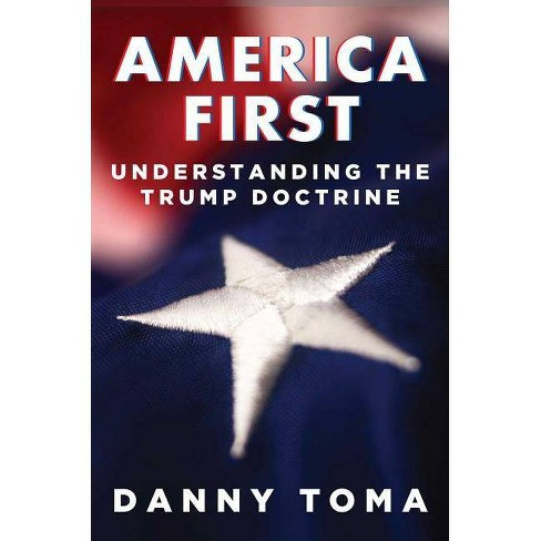 America First - by  Danny Toma (Hardcover) - image 1 of 1
