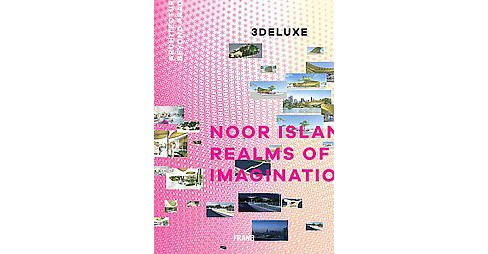 3deluxe : Noor Island - Realms of Imagination: Architecture Beyond Pragmatism (Hardcover) - image 1 of 1