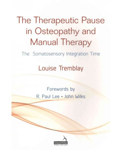 Therapeutic Pause in Osteopathy, Manual Therapy (Paperback) (Louise Tremblay) - image 1 of 1