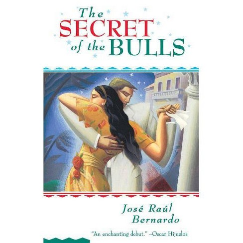 The Secret of the Bulls - by  Jose Raul Bernardo (Paperback) - image 1 of 1