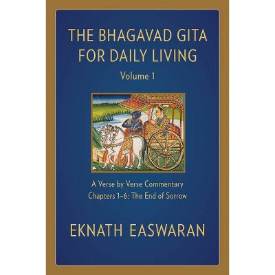 The Bhagavad Gita for Daily Living, Volume 1 - 2nd Edition by  Eknath Easwaran (Paperback)
